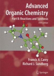 Advanced Organic Chemistry Part B Reactions and Synthesis