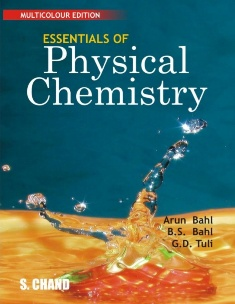 Essentials of Physical Chemistry by Arun Bahl and B.S. Bahl