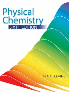 Physical Chemistry 6th edition by Ira N. Levine