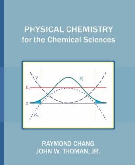 Chang Physical Chemistry for the Chemical Sciences