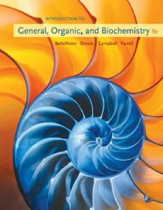 Introduction to General, Organic and Biochemistry 9e by Bettelheim, Brown, Campbell and Farrell
