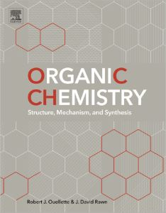 Organic Chemistry Structure, Mechanism and Synthesis by Robert J. Ouellette and J. David Rawn