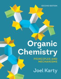 Organic Chemistry: Principles and Mechanisms 2nd edition Joel Karty