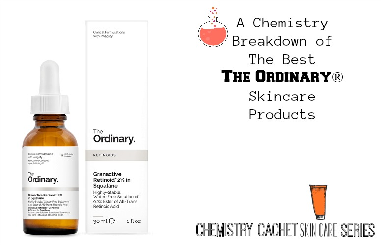 A Chemistry Breakdown of The Best Ordinary Skincare Products