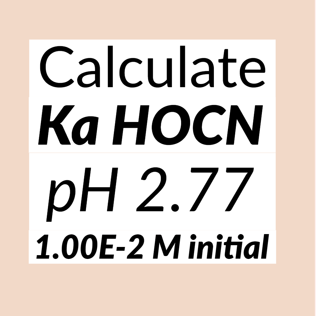 The Ph Of 1 00 X 10 2 M Solution Of Cyanic Acid Hocn Is