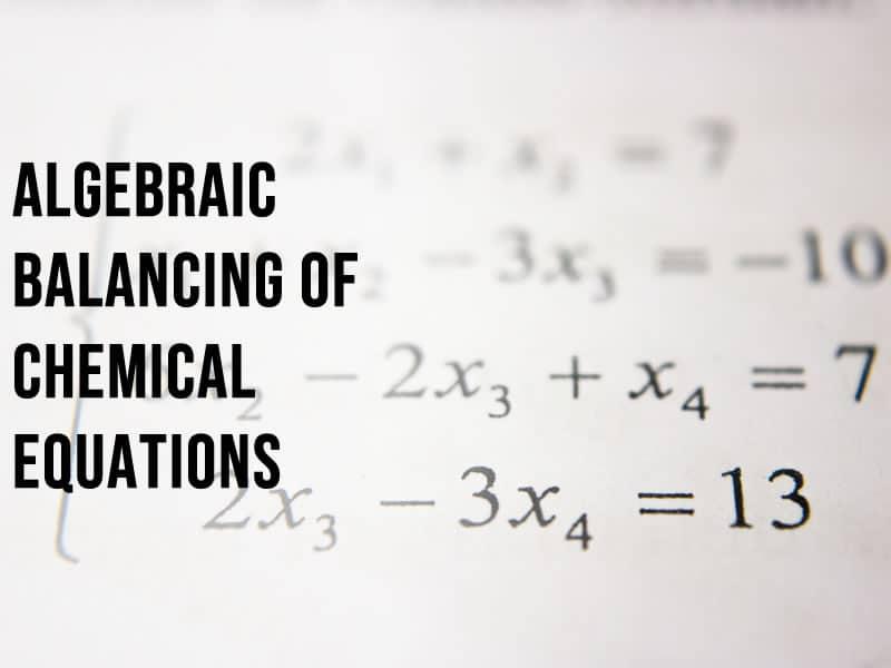 Balancing Chemical Equations Using Algebra - Chemistrytutor.me