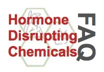 Click for our FAQ on Hormone Disrupting Chemicals