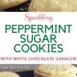 Easy Sparkling Peppermint Sugar Cookies Recipe with White Chocolate Ganache - Chenée Today