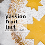 Gluten-Free Passionfruit Almond Tart Recipe | Chenée Today