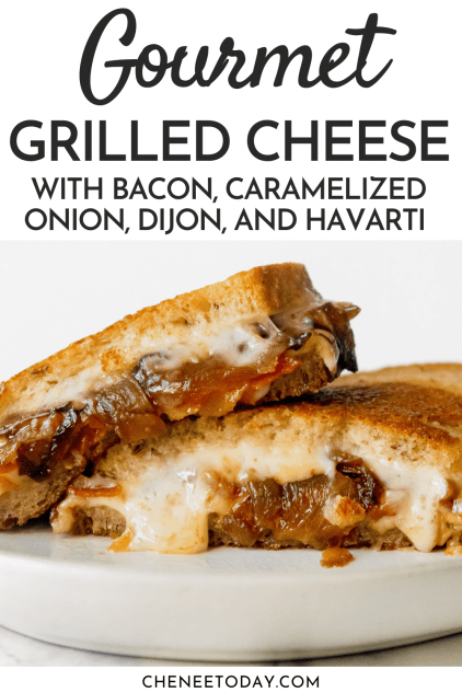 Gourmet Grilled Cheese Recipe with Bacon, Havarti, and Caramelized Onions | Chenée Today