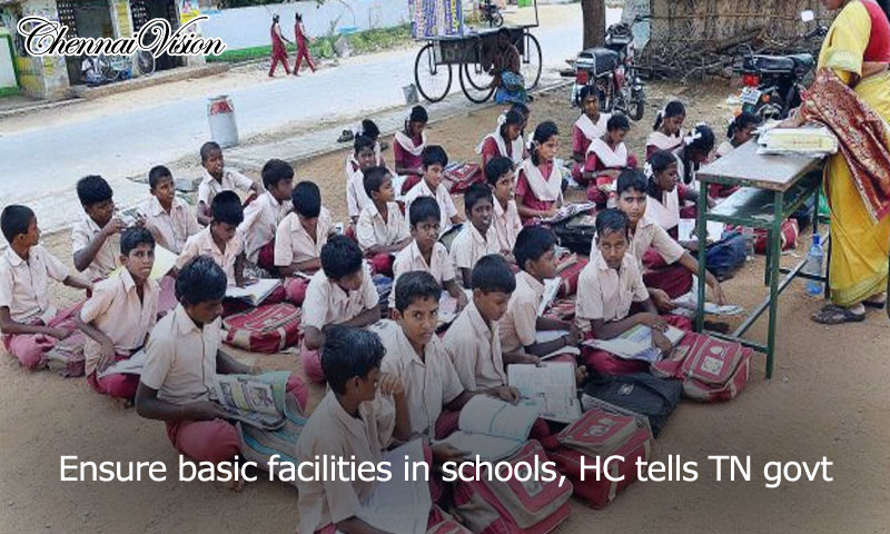 Ensure basic facilities in schools, HC tells TN govt