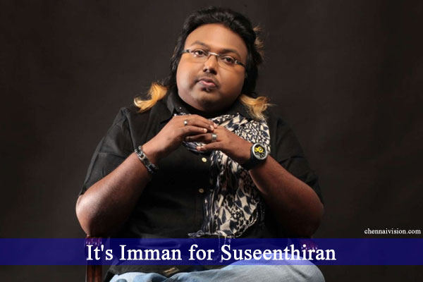 It's Imman for Suseenthiran