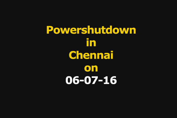 Chennai Power Shutdown Areas on 06-07-16
