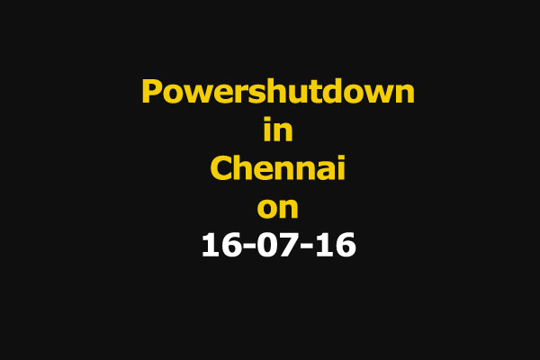 Chennai Power Shutdown Areas on 16-07-16
