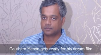 Gautham Menon gets ready for his dream film