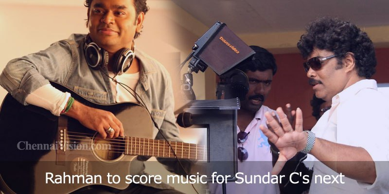A R Rahman to score music for Sundar C's next