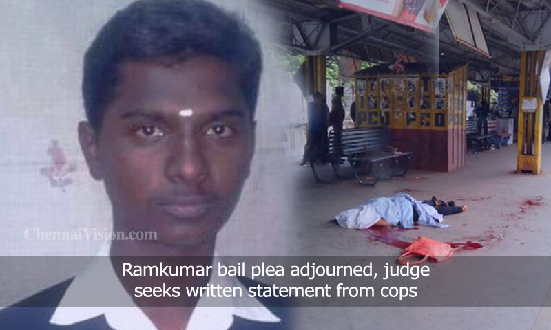 Ramkumar bail plea adjourned, judge seeks written statement from cops