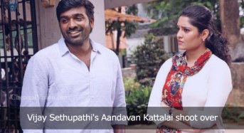 Vijay Sethupathi's Aandavan Kattalai shoot over