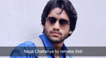 Naga Chaitanya to remake Eeti