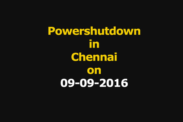 Chennai Power Shutdown Areas on 09-09-2016