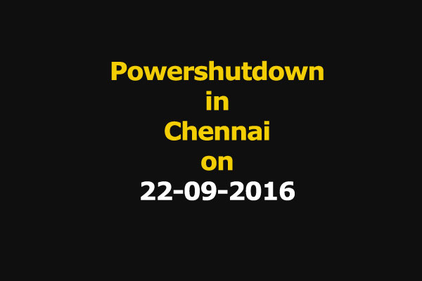 Chennai Power Shutdown Areas on 22-09-2016