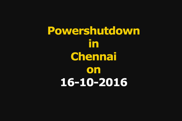 Chennai Power Shutdown Areas on 16-10-2016