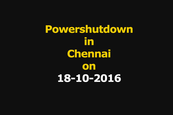 Chennai Power Shutdown Areas on 18-10-2016