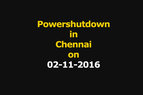 Chennai Power Shutdown Areas on 02-11-2016