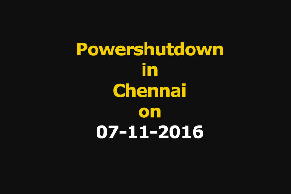 Chennai Power Shutdown Areas on 07-11-2016