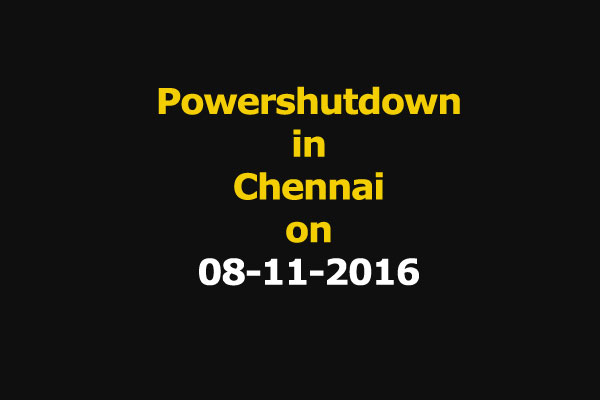 Chennai Power Shutdown Areas on 08-11-2016
