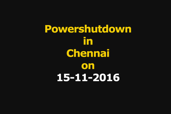Chennai Power Shutdown Areas on 15-11-2016