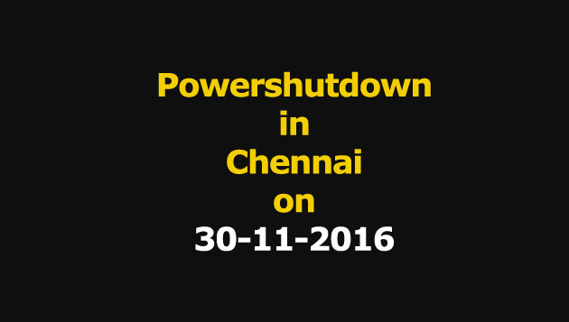 Chennai Power Shutdown Areas on 30-11-2016