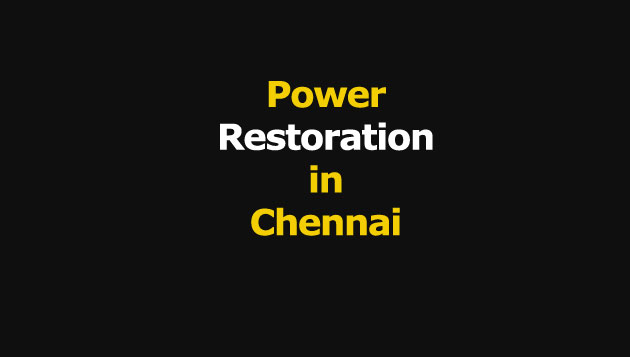 Power Restoration in Chennai