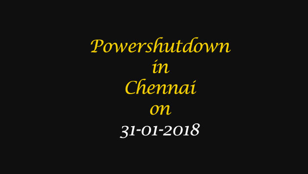 Chennai Power Shutdown Areas on 31-01-2018