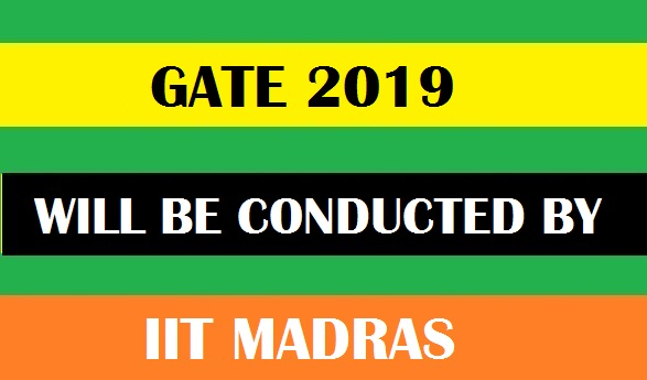 GATE 2019 to be Conducted by IIT Madras