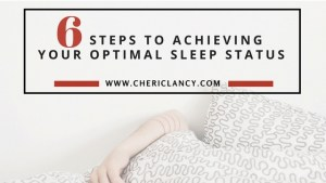 6 Steps to Achieving Your Optimal Sleep Status