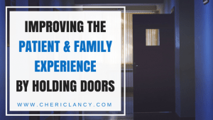 Improving the Patient & Family Experience by Holding Doors