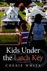 Kids Under the Latch Key