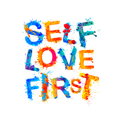 Self love first. Motivational inscription