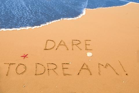 motivational inspirational dare to dream