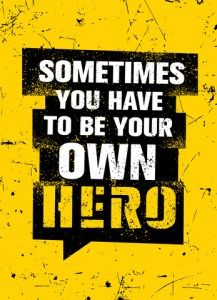 Motivational inspirational be your own hero