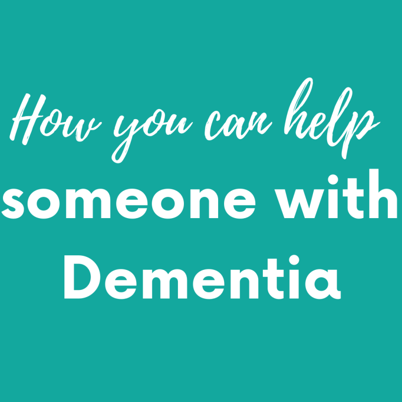 Helping someone with Dementia