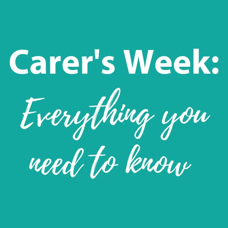 Carer's week – Everything you need to know.