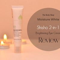 The Body Shop Moisture White Shiso 2 in 1 Brightening Eye Cream| Review