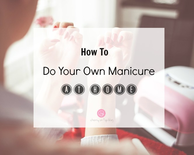 Do Your Own Manicure and Start Saving