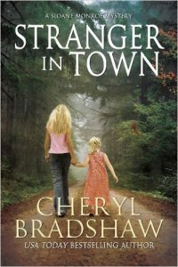 Stranger in Town by Cheryl Bradshaw book three in the Sloane Monroe Series