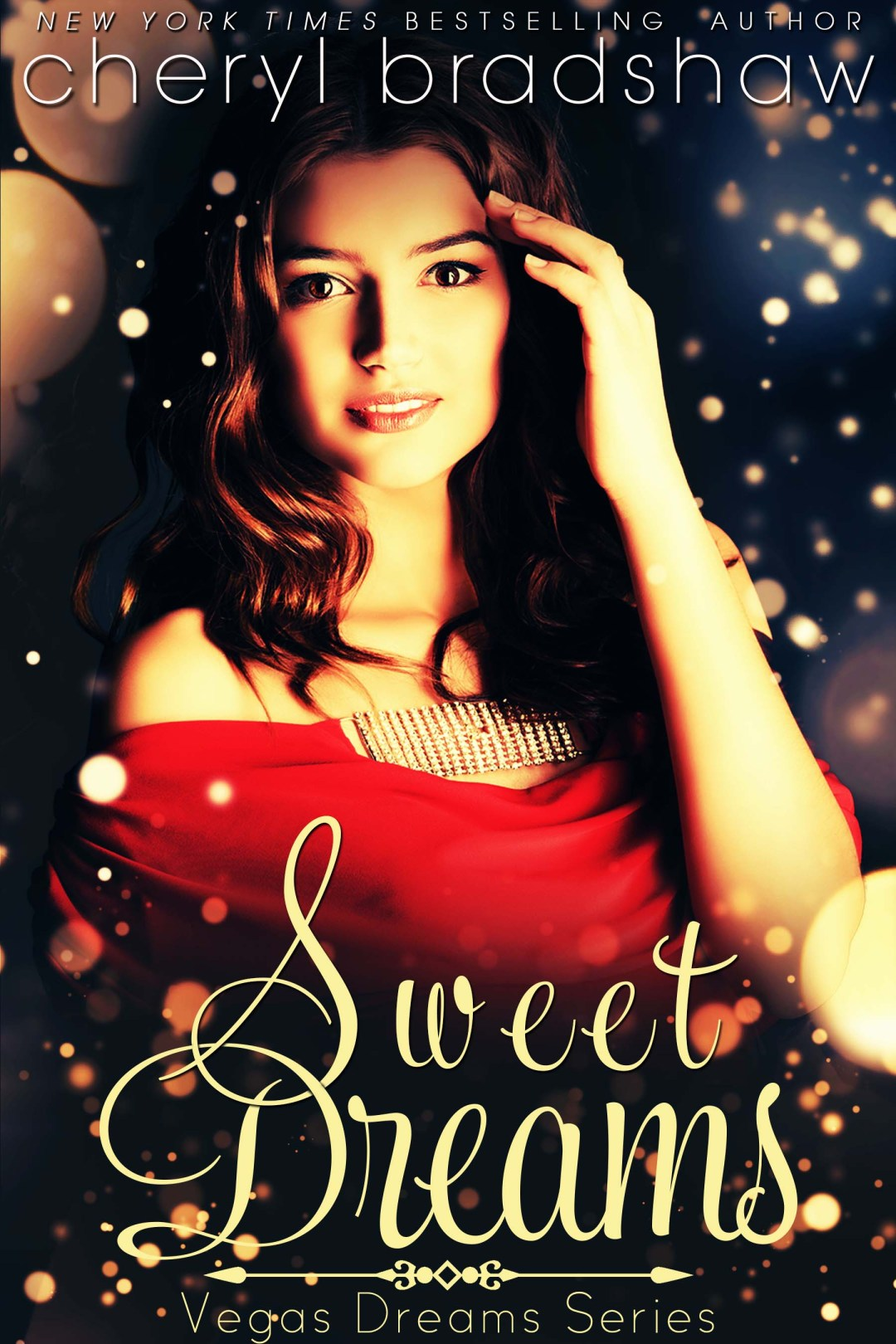 Sweet Dreams by Cheryl Bradshaw New York Times bestselling author