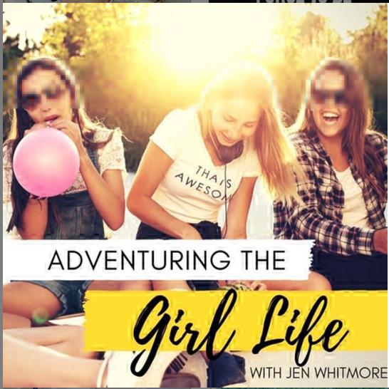 jen podcast adventuring the girl life