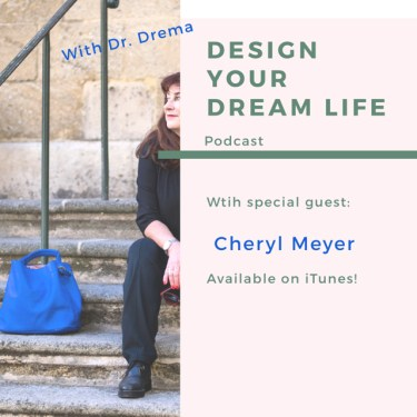 design your dream life with dr. drema
