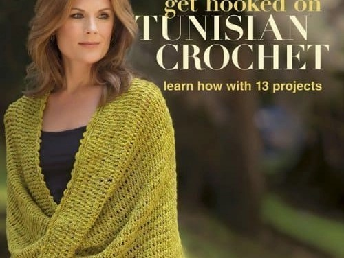 Get Hooked on Tunisian Crochet – Learn How with 13 Projects|Review